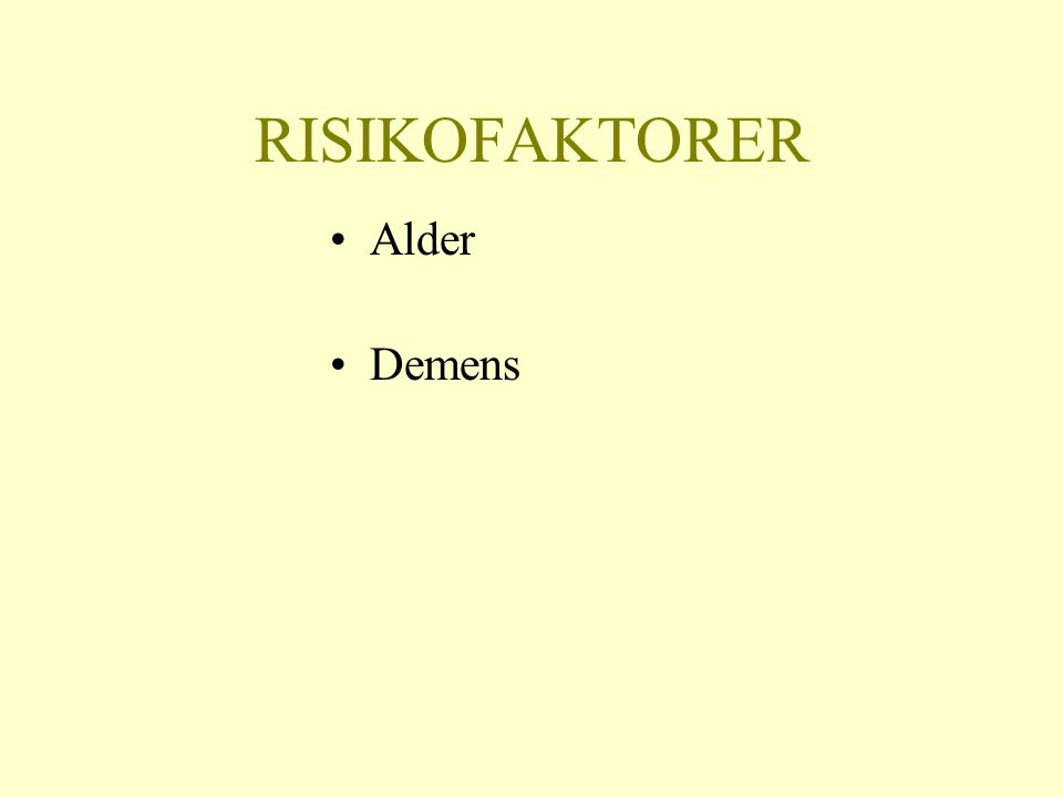 RISIKOFAKTORER Alder Demens