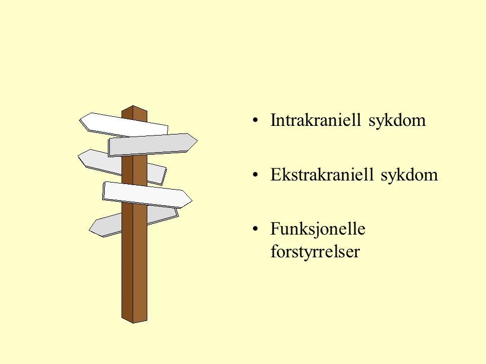 Intrakraniell sykdom Ekstrakraniell sykdom Funksjonelle forstyrrelser