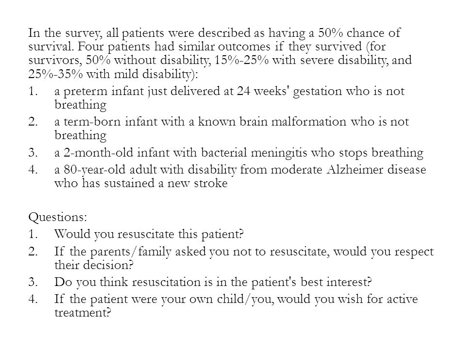 In the survey, all patients were described as having a 50% chance of survival.