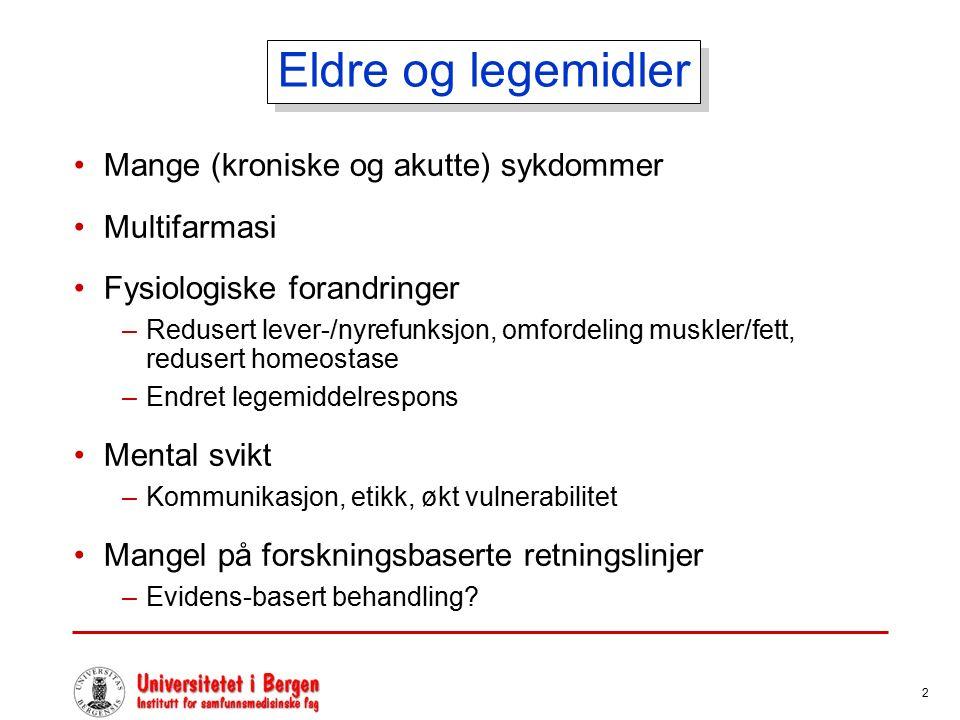 2 Eldre og legemidler Mange (kroniske og akutte) sykdommer Multifarmasi Fysiologiske forandringer –Redusert lever-/nyrefunksjon, omfordeling muskler/f