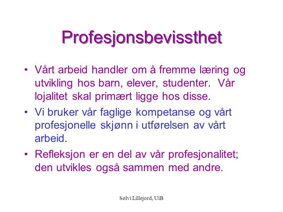 Sølvi Lillejord, UiB Profesjonell frihet Fagkunnskap Praksiskunnskap Profesjons- kunnskap Profesjons- kunnskap