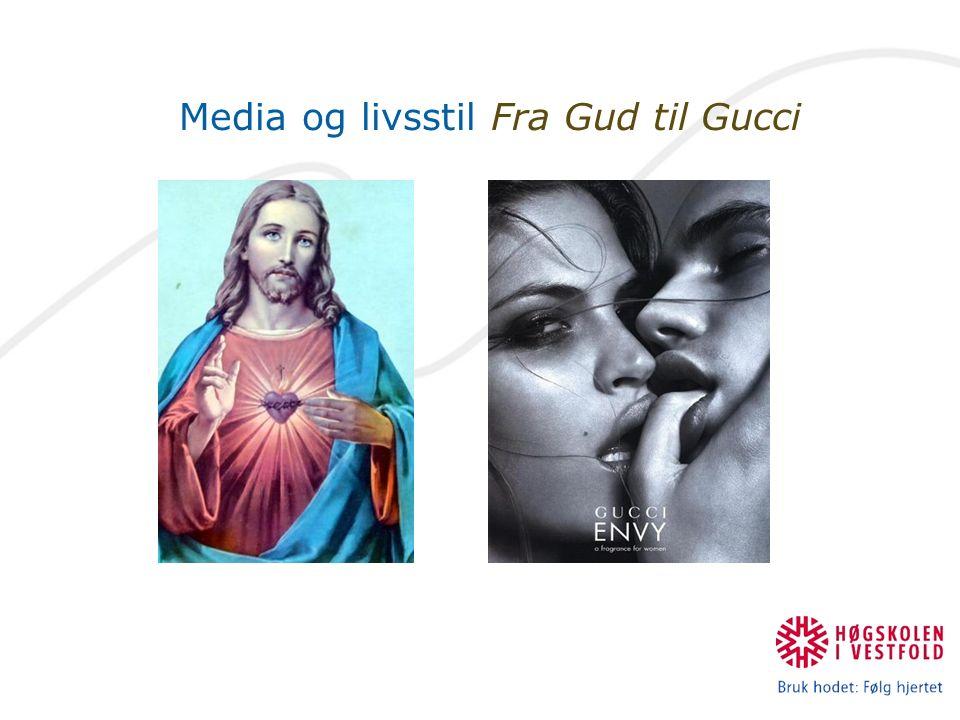 Media og livsstil Fra Gud til Gucci