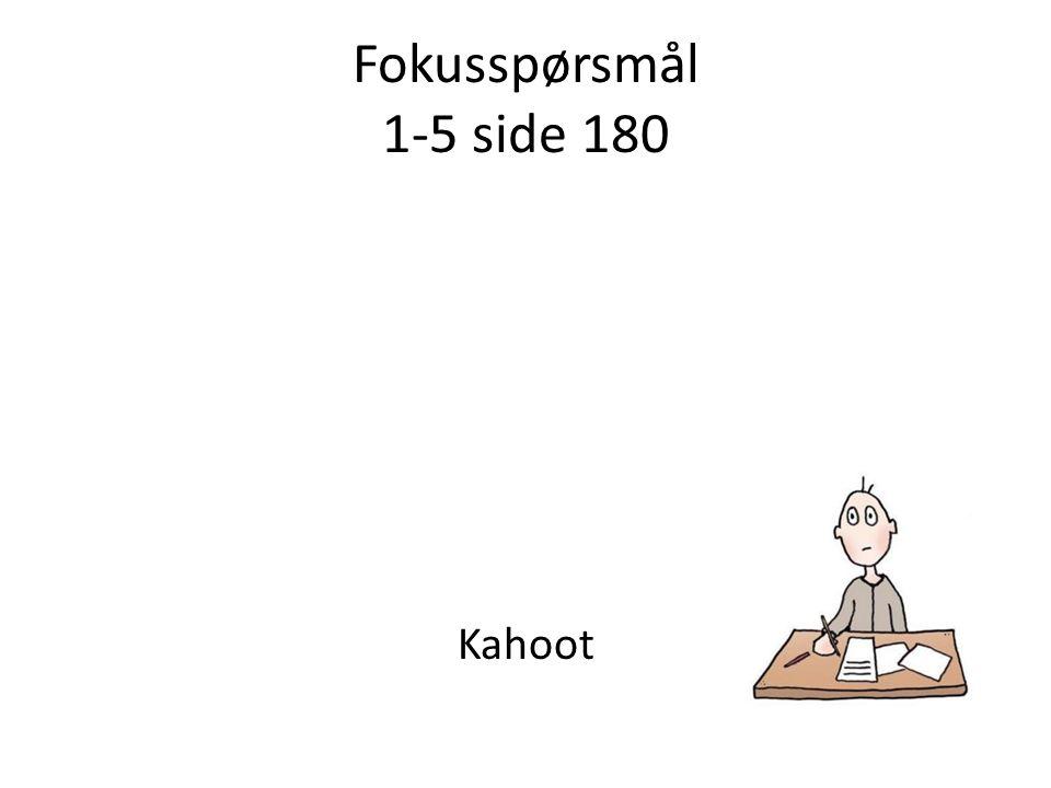 Fokusspørsmål 1-5 side 180 Kahoot