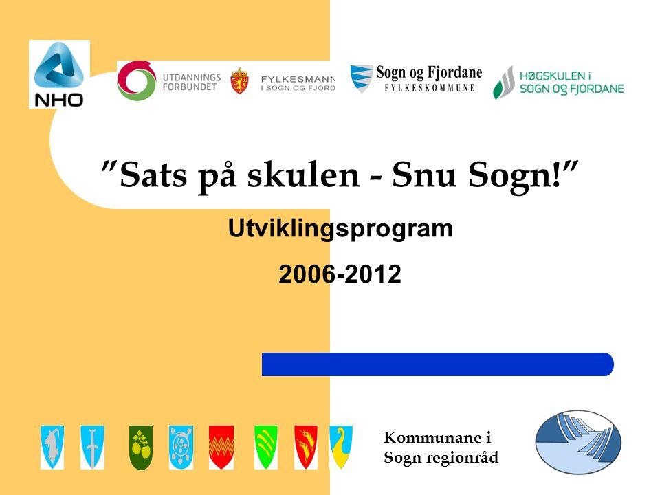 """Kommunane i Sogn regionråd """"Sats på skulen - Snu Sogn!"""" Utviklingsprogram 2006-2012"""