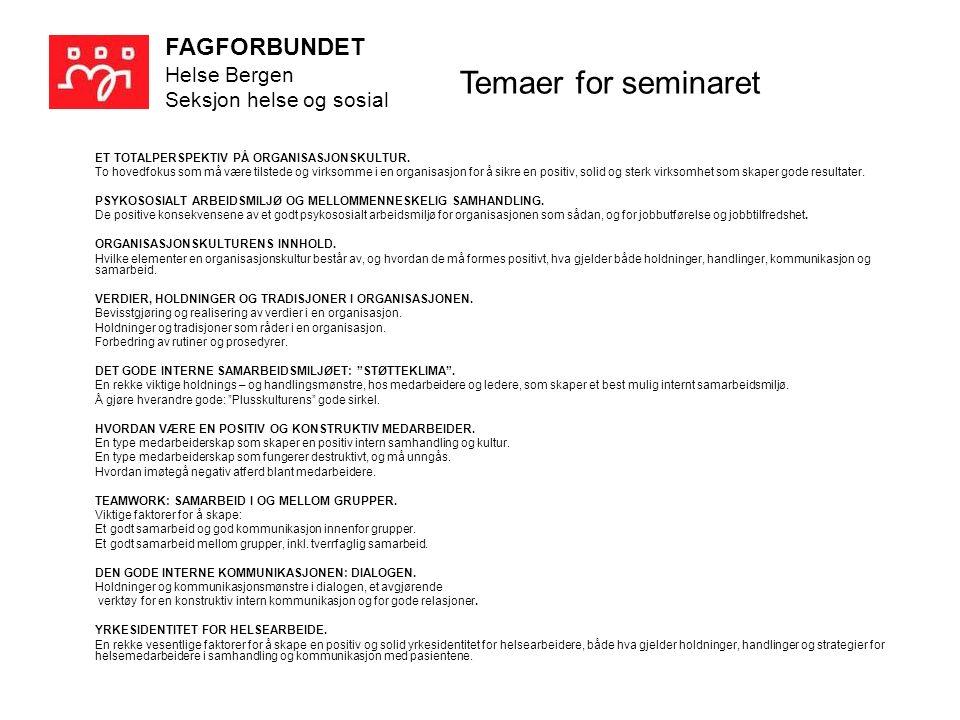 FAGFORBUNDET Helse Bergen Seksjon helse og sosial ET TOTALPERSPEKTIV PÅ ORGANISASJONSKULTUR.