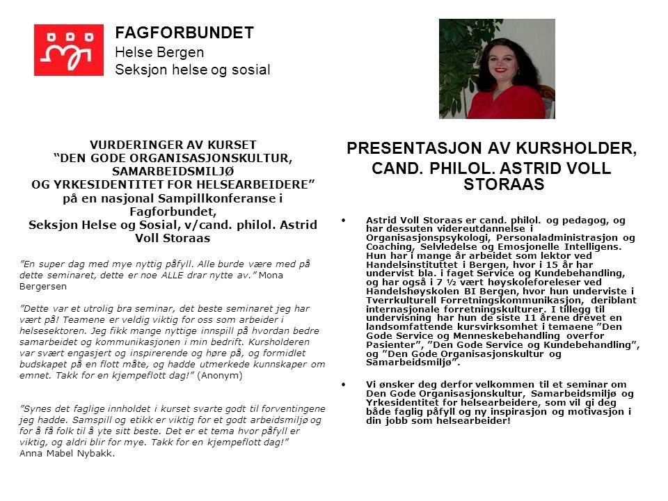 FAGFORBUNDET Helse Bergen Seksjon helse og sosial PRESENTASJON AV KURSHOLDER, CAND.