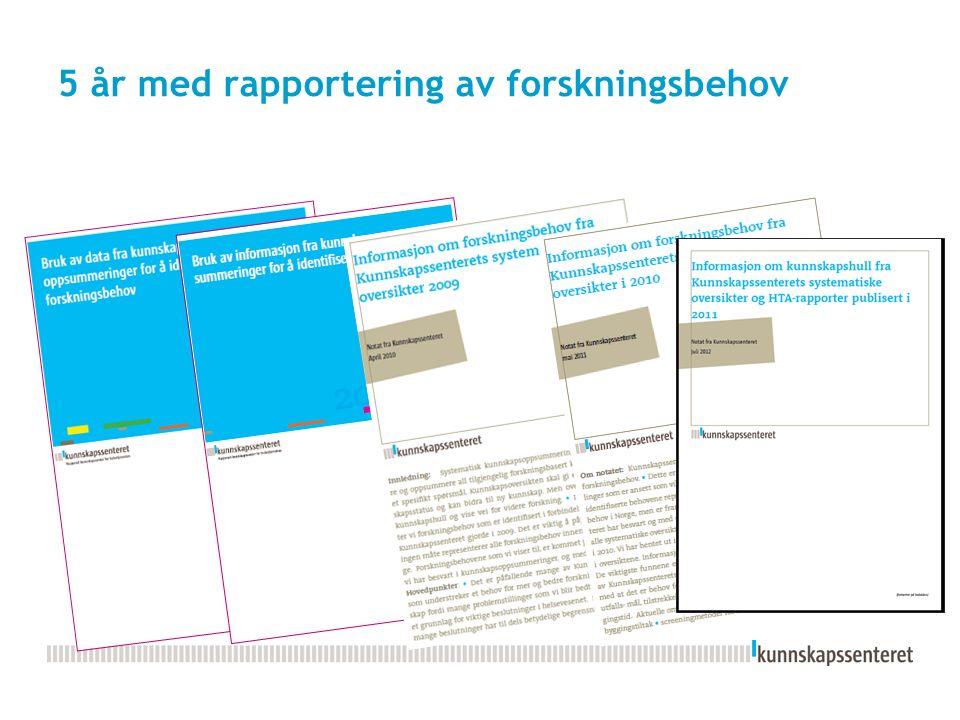 5 år med rapportering av forskningsbehov