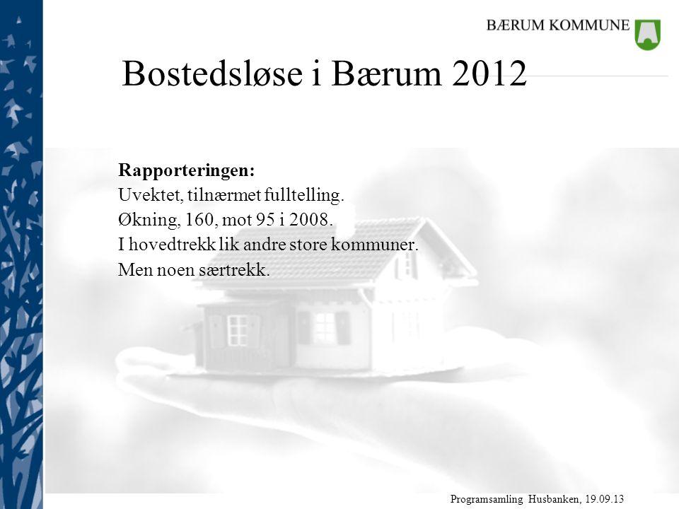 Programsamling Husbanken, 19.09.13 Rapporteringen: Uvektet, tilnærmet fulltelling.