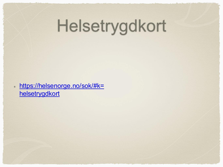 Helsetrygdkort https://helsenorge.no/sok/#k= helsetrygdkort
