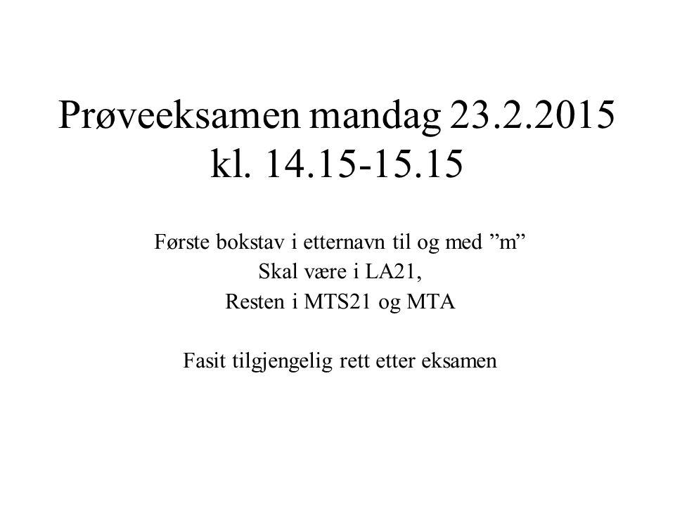 Prøveeksamen mandag 23.2.2015 kl.