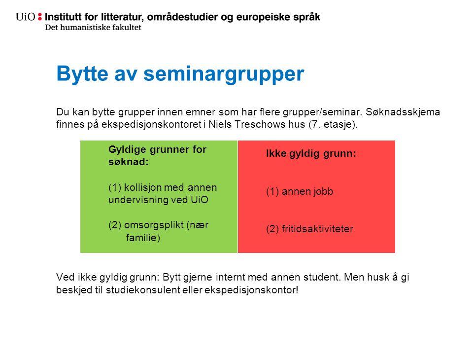 Bytte av seminargrupper Du kan bytte grupper innen emner som har flere grupper/seminar.