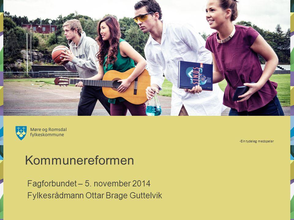-Ein tydeleg medspelar Kommunereformen Fagforbundet – 5.
