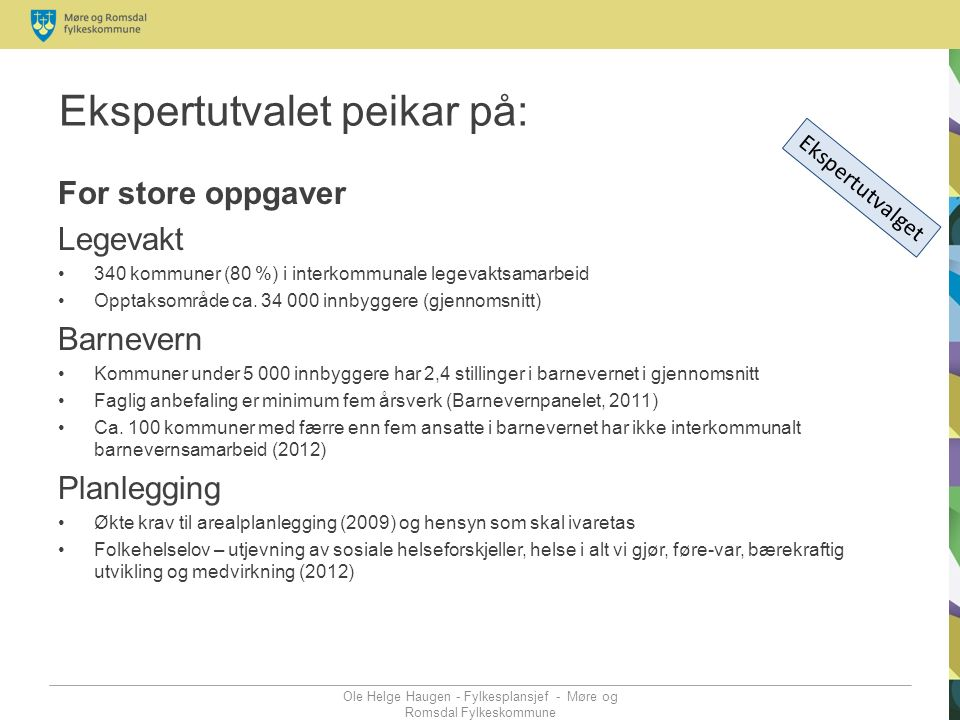 Ekspertutvalet peikar på: For store oppgaver Legevakt 340 kommuner (80 %) i interkommunale legevaktsamarbeid Opptaksområde ca.