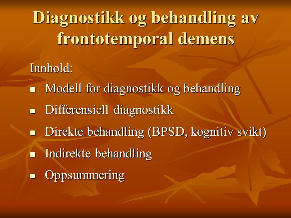 Forskjeller mellom Demens av Alzheimer type (DAT) og Frontotemporal demens (FTD) DATFTDDebut Vanligvis etter 65 år Vanligvis før 65 år Atferdsforstyrrelser Oftest lite uttalt i tidlig fase Ofte omfattende ved sykdomsdebut Sykdomsinnsikt Ofte tilstede i tidlig fase Ikke tilstede Hukommelse Nedsatt tidlig Ofte relativt bra i tidlig fase Romoppfatning Ofte nedsatt tidlig Bra i tidlig fase Medikamentell behandling Medikamenter har vist effekt på kognitiv svikt Ingen medikamentell behandling for kognitiv svikt