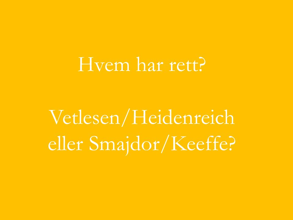 Hvem har rett Vetlesen/Heidenreich eller Smajdor/Keeffe
