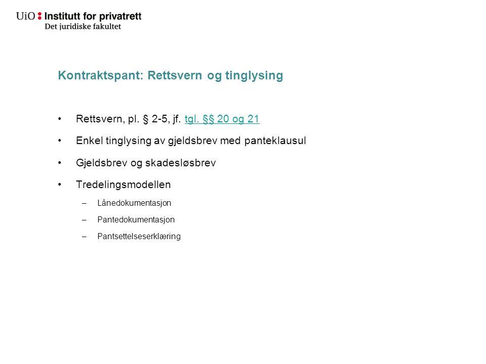 Kontraktspant: Rettsvern og tinglysing Rettsvern, pl.