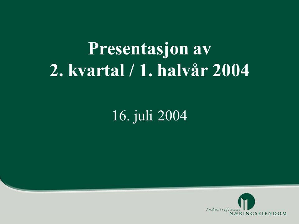 Presentasjon av 2. kvartal / 1. halvår 2004 16. juli 2004