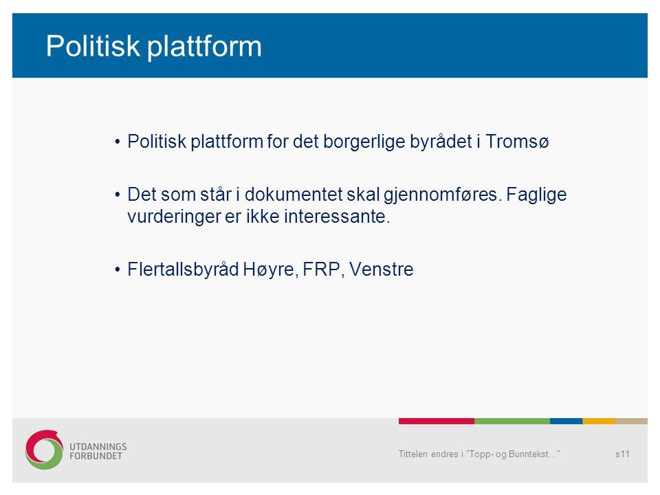 Politisk plattform Politisk plattform for det borgerlige byrådet i Tromsø Det som står i dokumentet skal gjennomføres.