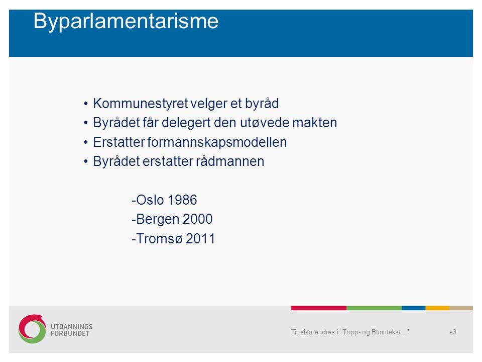 Skole Rektor i åremålsstilling-ansvarlig for skolens resultat Foreldrestyrte skoler-driftsstyrer Tittelen endres i Topp- og Bunntekst... s14