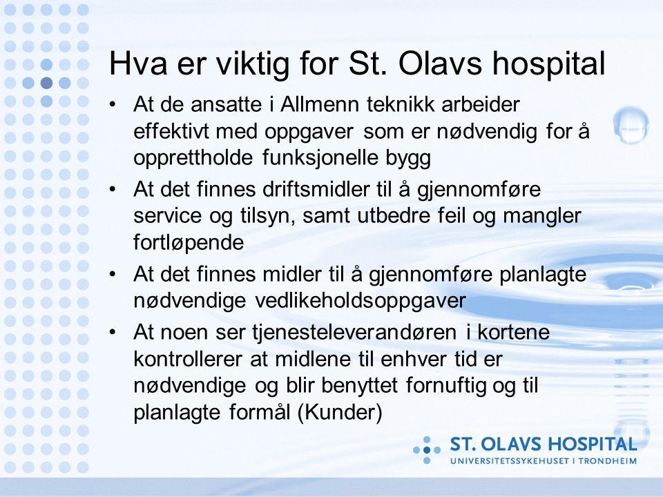 Hva er viktig for St. Olavs hospital At de ansatte i Allmenn teknikk arbeider effektivt med oppgaver som er nødvendig for å opprettholde funksjonelle