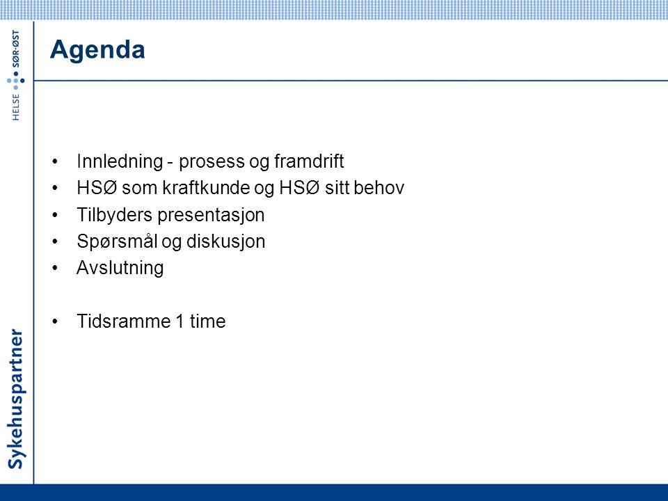 Agenda Innledning - prosess og framdrift HSØ som kraftkunde og HSØ sitt behov Tilbyders presentasjon Spørsmål og diskusjon Avslutning Tidsramme 1 time