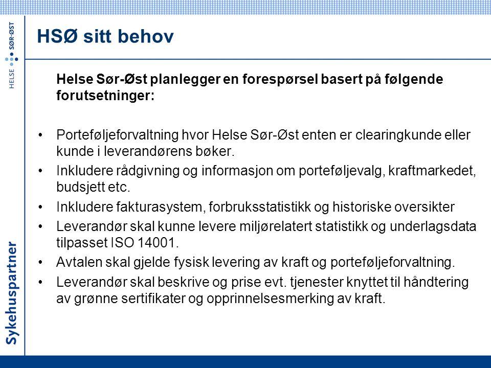 HSØ sitt behov Helse Sør-Øst planlegger en forespørsel basert på følgende forutsetninger: Porteføljeforvaltning hvor Helse Sør-Øst enten er clearingkunde eller kunde i leverandørens bøker.