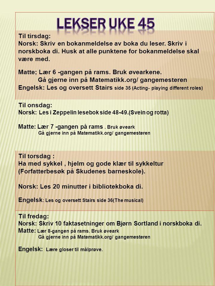 Til tirsdag: Norsk: Skriv en bokanmeldelse av boka du leser. Skriv i norskboka di. Husk at alle punktene for bokanmeldelse skal være med. Matte; Lær 6