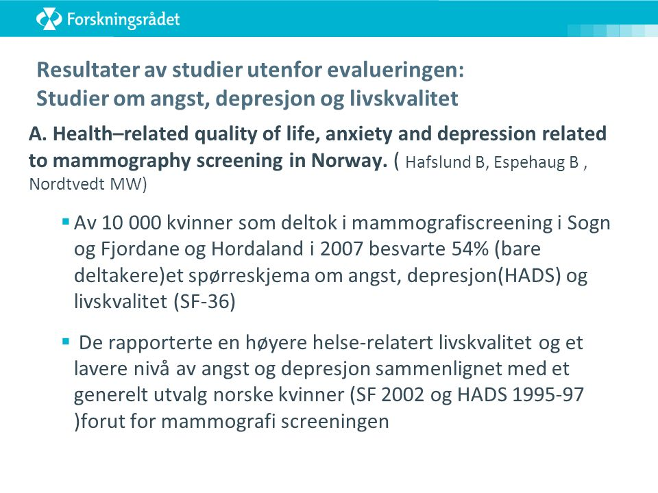 Resultater av studier utenfor evalueringen: Studier om angst, depresjon og livskvalitet A. Health–related quality of life, anxiety and depression rela