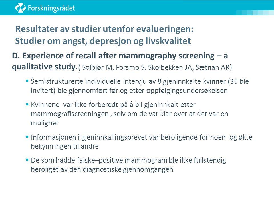 Resultater av studier utenfor evalueringen: Studier om angst, depresjon og livskvalitet D.