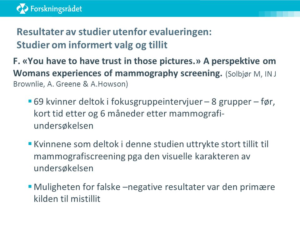 Resultater av studier utenfor evalueringen: Studier om informert valg og tillit F. «You have to have trust in those pictures.» A perspektive om Womans