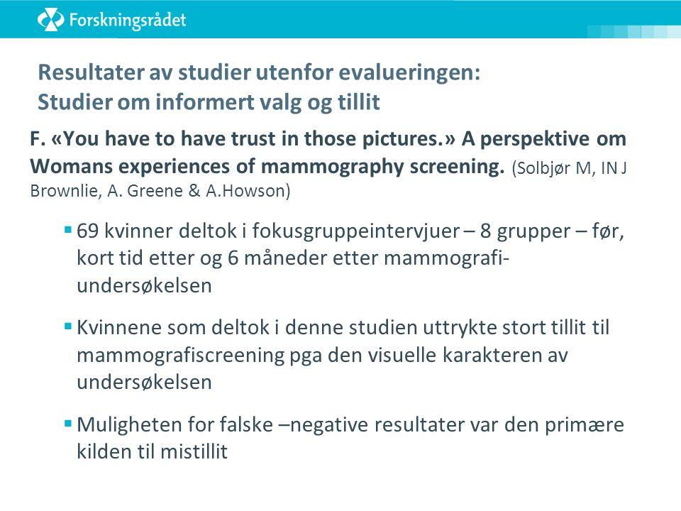 Resultater av studier utenfor evalueringen: Studier om informert valg og tillit F.