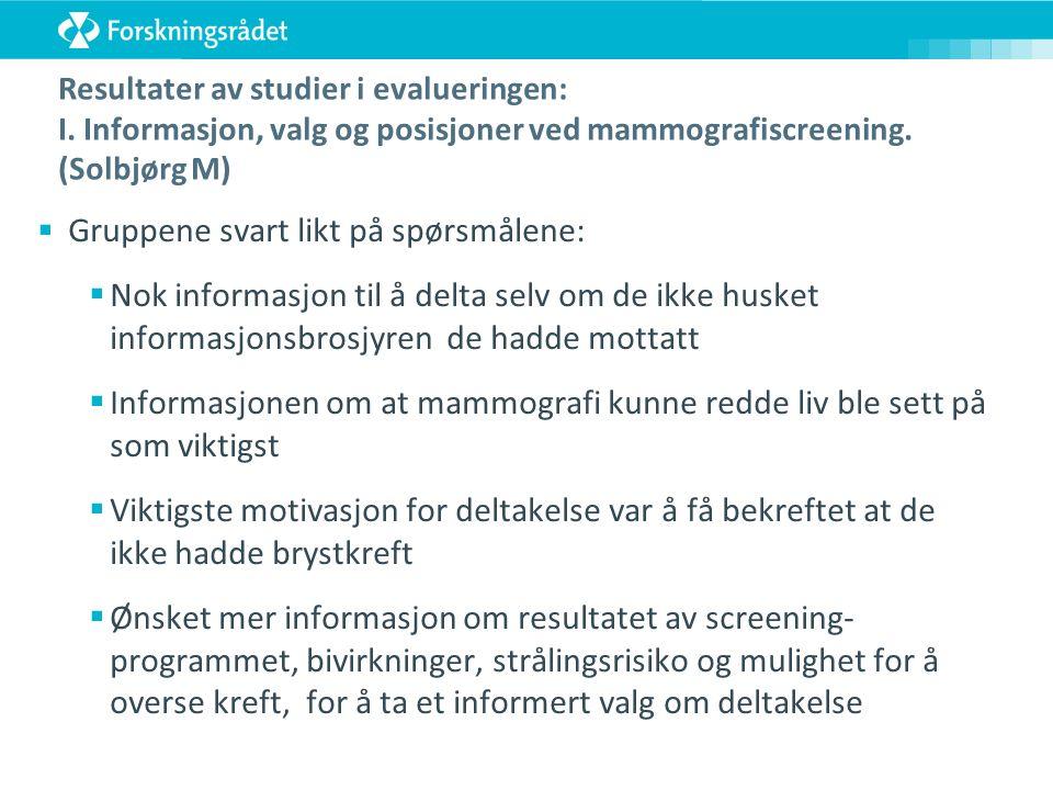 Resultater av studier i evalueringen: I. Informasjon, valg og posisjoner ved mammografiscreening.