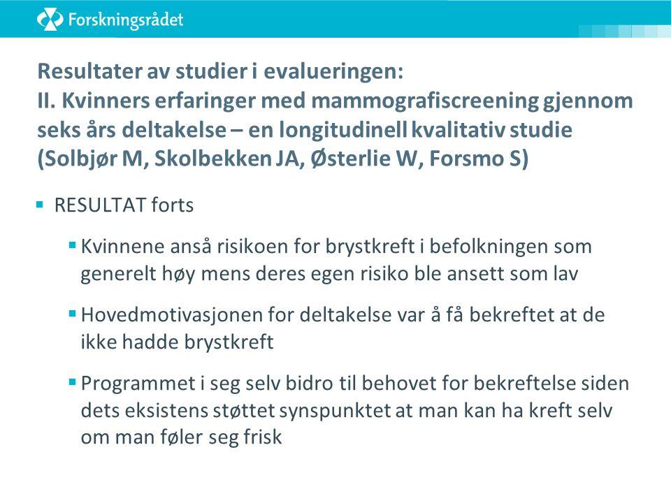 Resultater av studier i evalueringen: II.