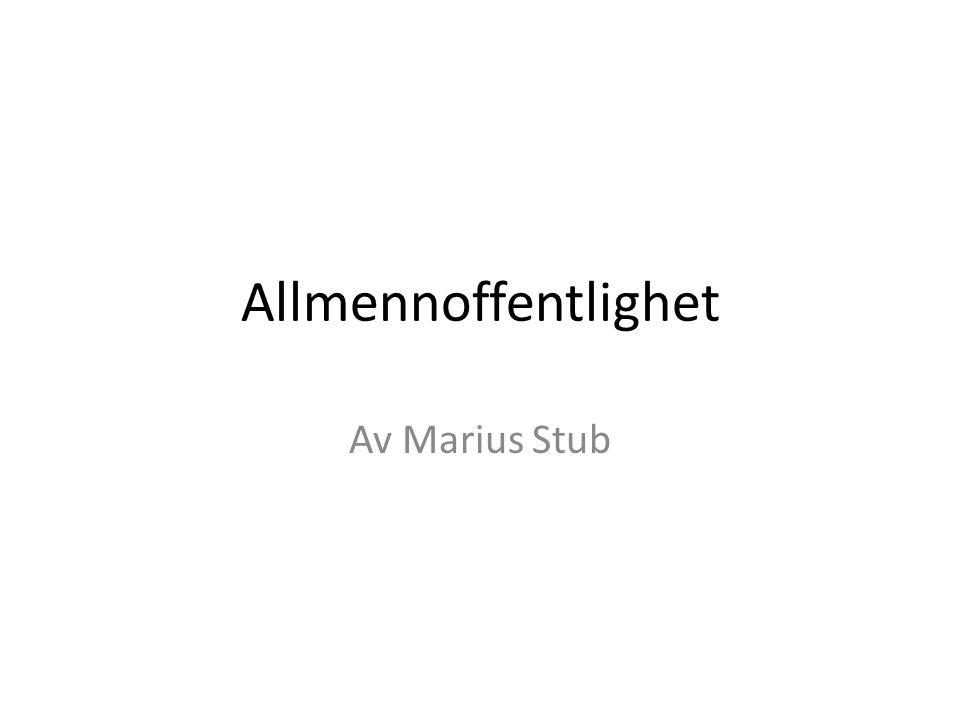 Allmennoffentlighet Av Marius Stub