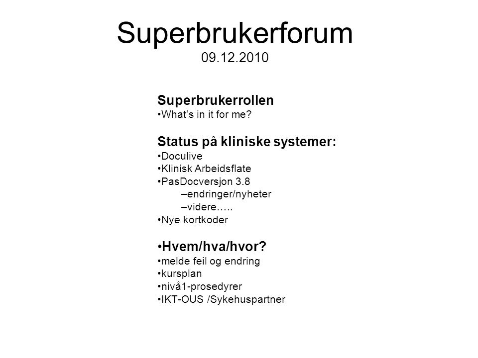 Superbrukerforum Superbrukerrollen What's in it for me.