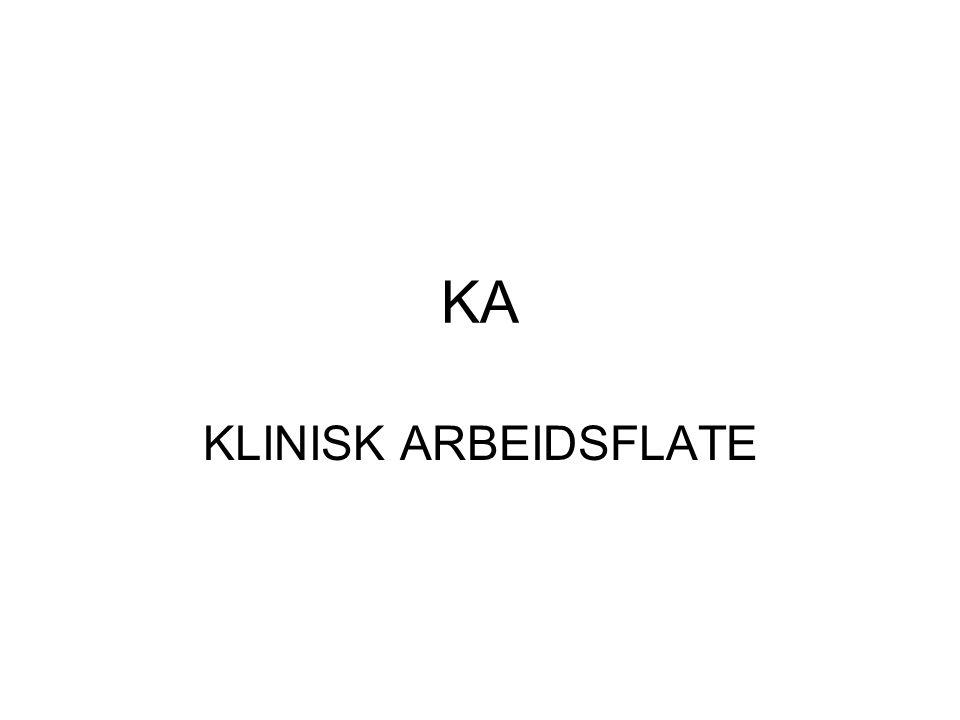 KA KLINISK ARBEIDSFLATE