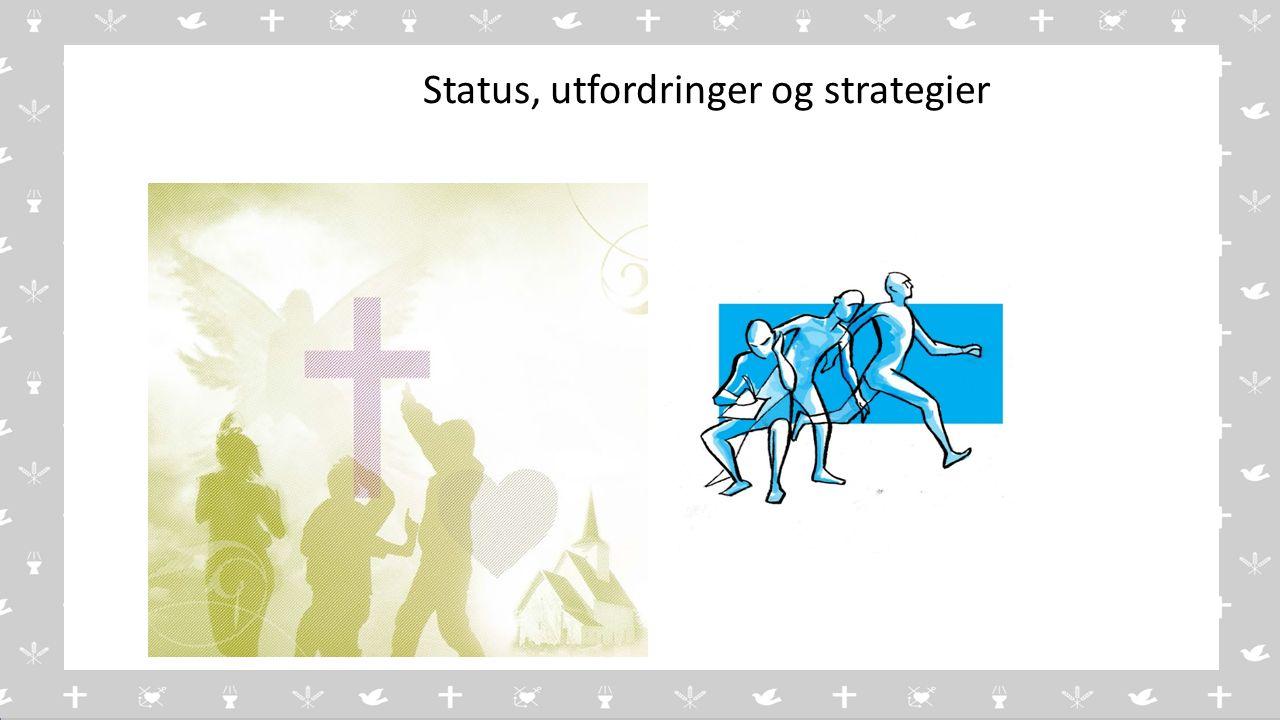 v Status, utfordringer og strategier