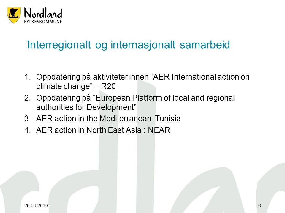 """26.09.20166 Interregionalt og internasjonalt samarbeid 1.Oppdatering på aktiviteter innen """"AER International action on climate change"""" – R20 2.Oppdate"""