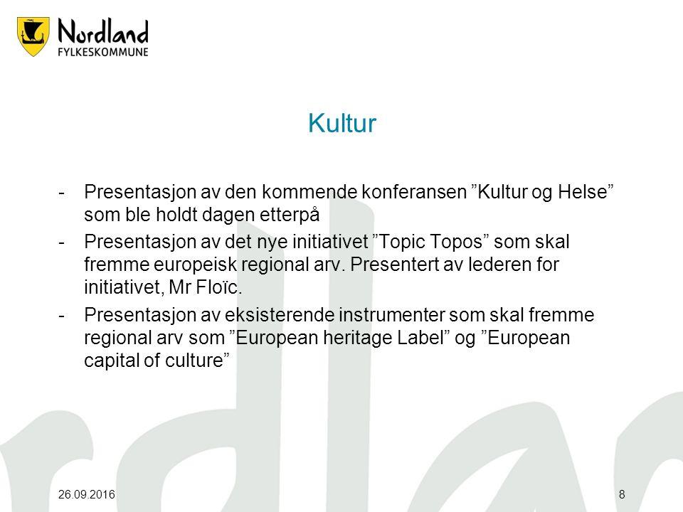 26.09.20168 Kultur -Presentasjon av den kommende konferansen Kultur og Helse som ble holdt dagen etterpå -Presentasjon av det nye initiativet Topic Topos som skal fremme europeisk regional arv.