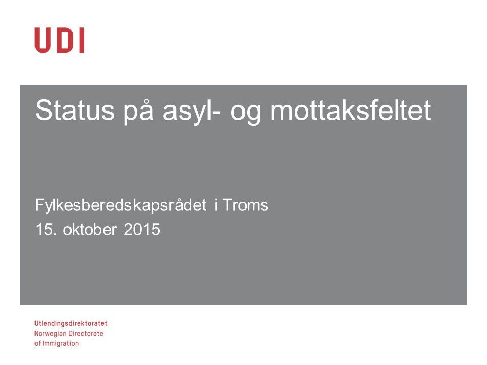 Status på asyl- og mottaksfeltet Fylkesberedskapsrådet i Troms 15. oktober 2015 1 (1)1 (1)