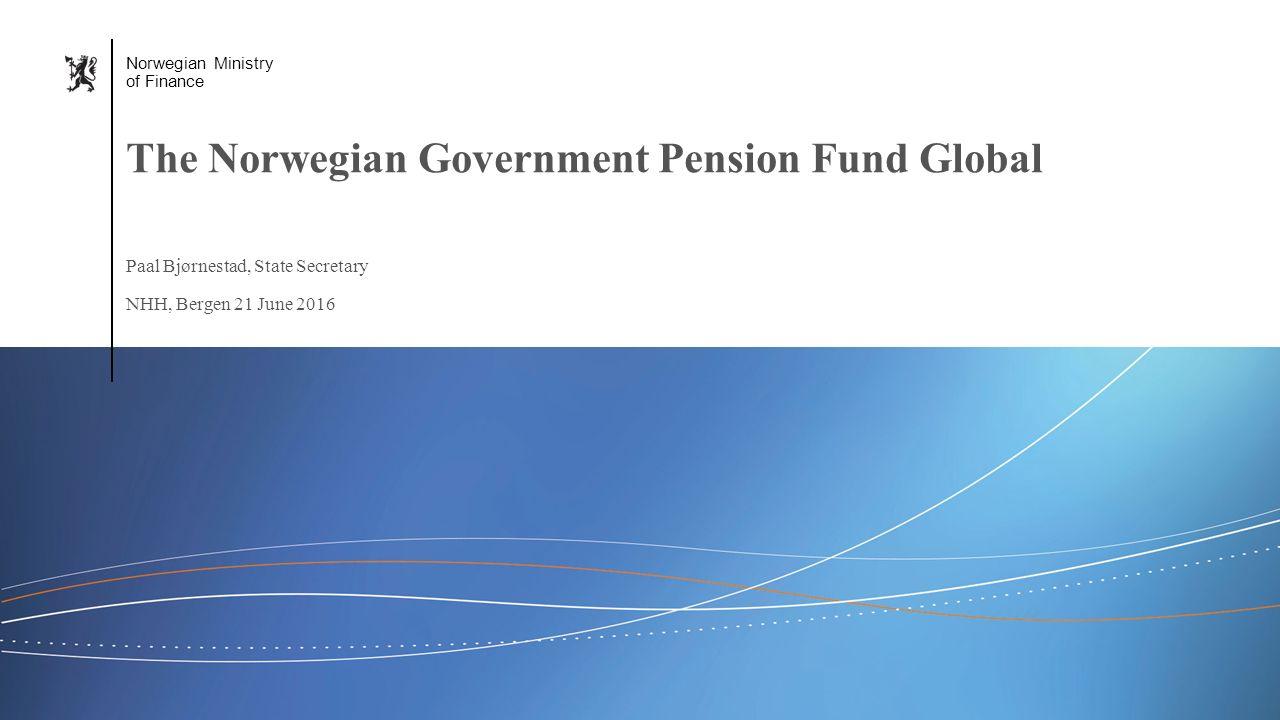Norwegian Ministry of Finance Engelsk mal: Startside Norwegian Ministry of Finance Paal Bjørnestad, State Secretary NHH, Bergen 21 June 2016 The Norwe