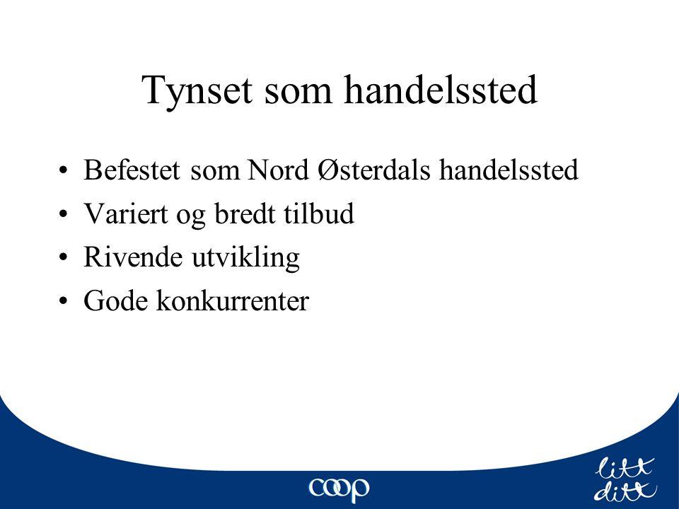 Tynset som handelssted Befestet som Nord Østerdals handelssted Variert og bredt tilbud Rivende utvikling Gode konkurrenter