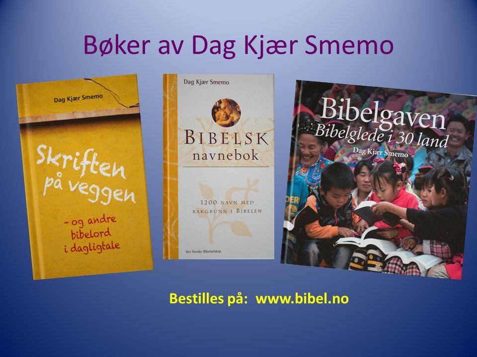 Bøker av Dag Kjær Smemo Bestilles på: www.bibel.no