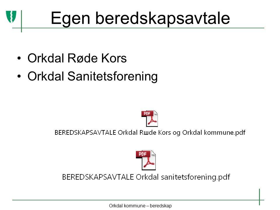 Egen beredskapsavtale Orkdal Røde Kors Orkdal Sanitetsforening Orkdal kommune – beredskap