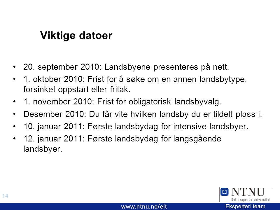 14 EiT 2006/2007 Eksperter i team Viktige datoer 20.