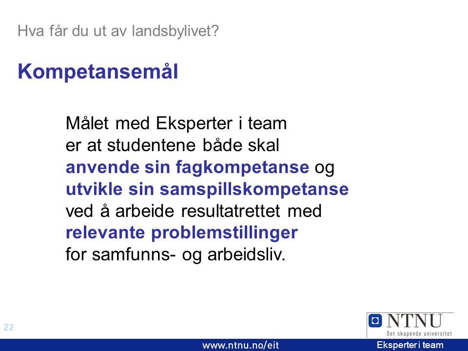 22 EiT 2006/2007 Eksperter i team Hva får du ut av landsbylivet.