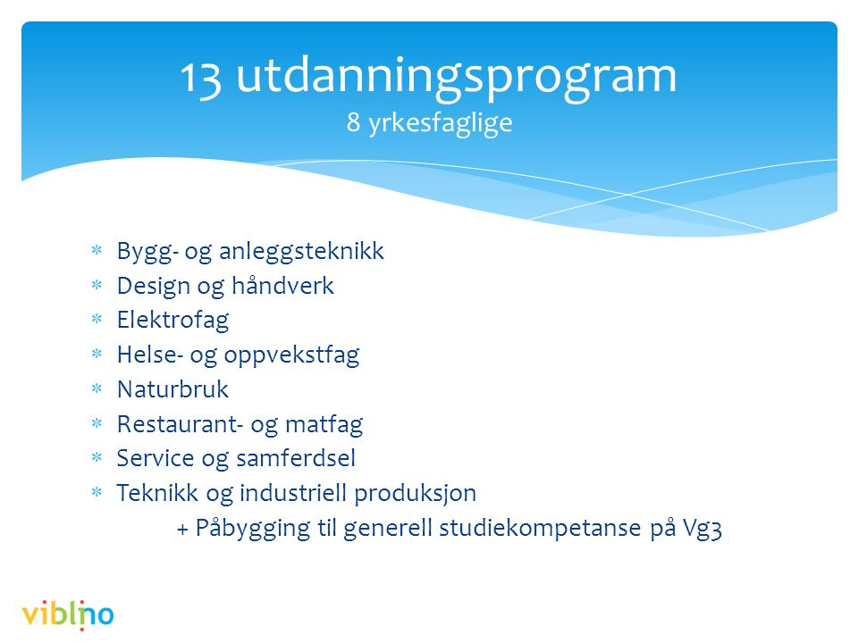  Utdanningsvalg (UDV) – enkelte timer  Jenter og teknologi  Økonomi og karrierevalg  Yrkesvalgmesse 27.