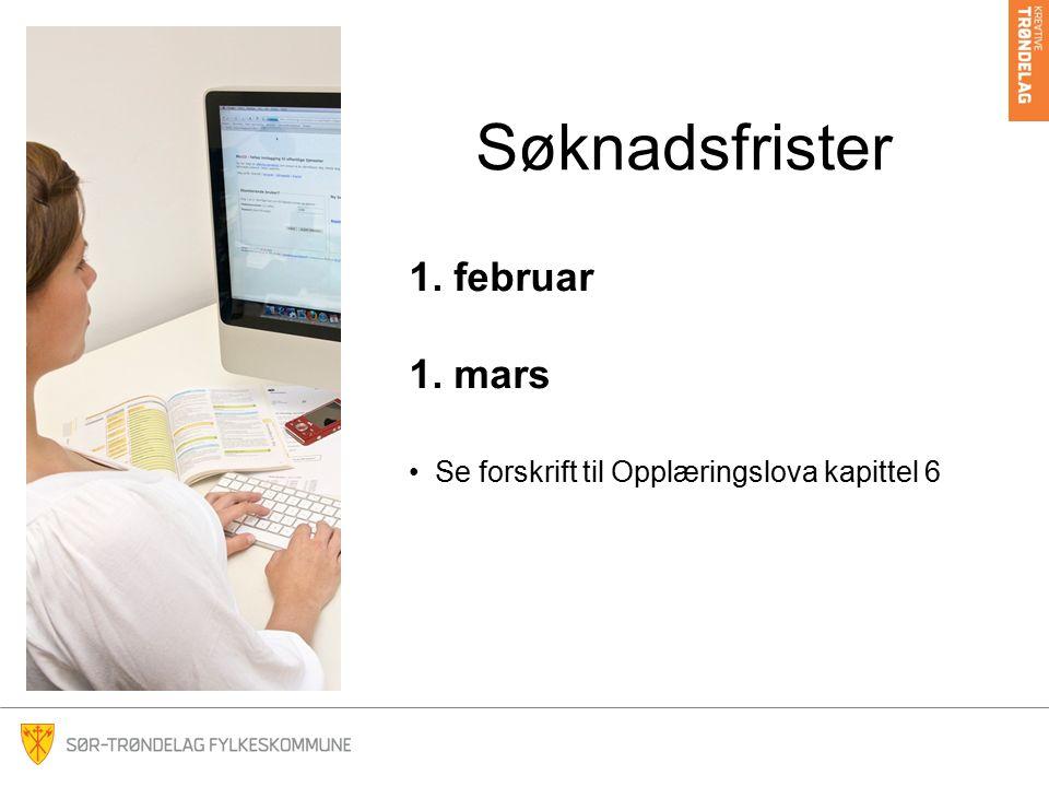 Søknadsfrister 1. februar 1. mars Se forskrift til Opplæringslova kapittel 6