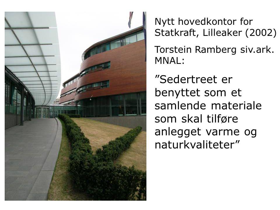 """Nytt hovedkontor for Statkraft, Lilleaker (2002) Torstein Ramberg siv.ark. MNAL: """"Sedertreet er benyttet som et samlende materiale som skal tilføre an"""