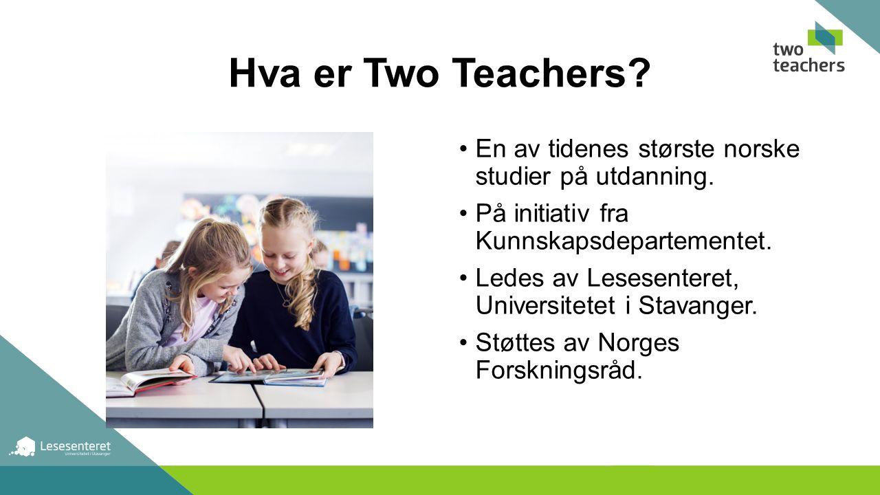 Hva er Two Teachers. En av tidenes største norske studier på utdanning.